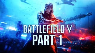 Battlefield 5 (FULL GAME) - Let's Play (War Stories) - Part 1 -