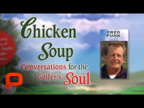 Chicken Soup for the Golfer's Soul - Fred Funk (S1 E5)