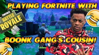 PLAYING FORTNITE WITH BOONK GANG'S COUSIN!! CAN WE GET A VICTORY ROYALE?!! FORTNITE FUNNY MOMENTS
