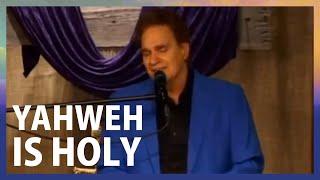 Yahweh is Holy // Terry MacAlmon // Aurora CO, USA