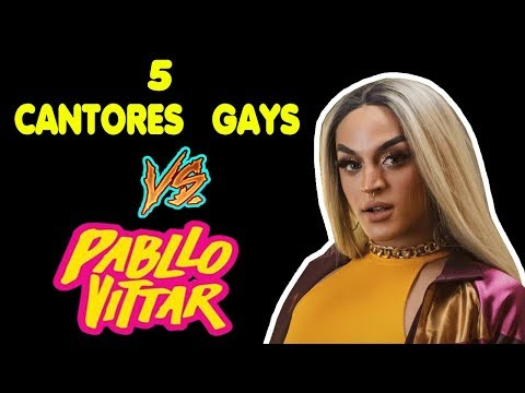 5 CANTORES GAYS  Vs. PABLLO BITTAR