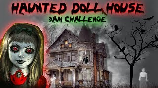 3 AM CHALLENGE HAUNTED DOLL HOUSE! OVERNIGHT CHALLENGE IN A HAUNTED DOLL HOUSE!