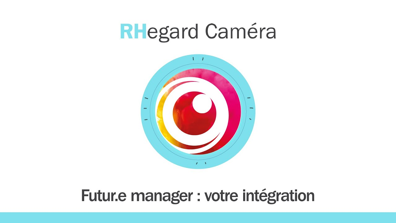 Rhegard Caméra n°3 - Futur.e manager : votre intégration