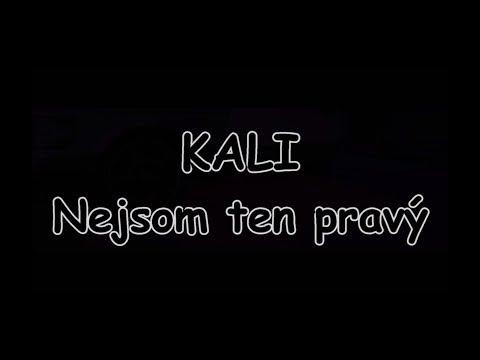 KALI - Nejsom ten pravý | TEXT | Pavel Kozler