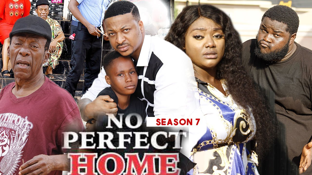 Download NO PERFECT HOME (SEASON 7) {TRENDING NEW MOVIE} - 2021 LATEST NIGERIAN NOLLYWOOD MOVIES