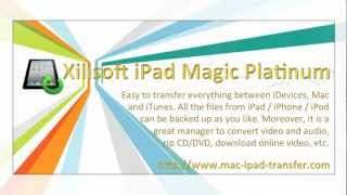 Introducing iPad Magic Platinum for Mac (Backup, Transfer and Manage Everything from iDevices)