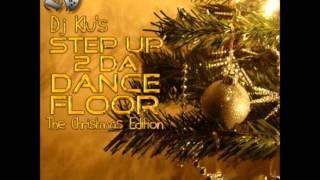 Step Up 2 Dance Floor (Christmas Edition) by DJ KLU