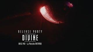 DIVINE - Baise Moi - Release Party