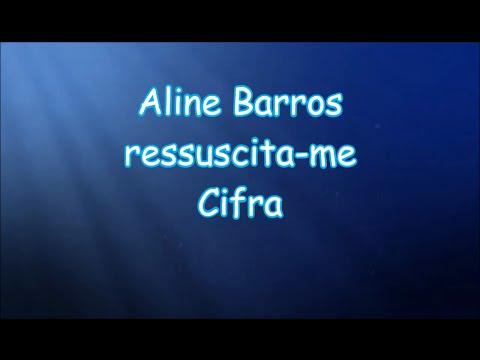 Aline Barros- Ressuscita me, Cifra (VÍDEO CIFRA)