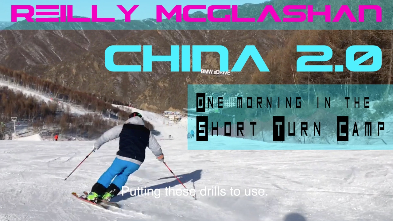 Reilly McGlashan China 2.0 - Short turn camp