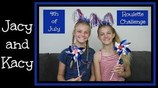 4th of July ~ Roulette Challenge ~ Jacy and Kacy
