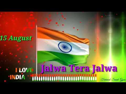 15 August Dj Songs Jalwa Tera Jalwa