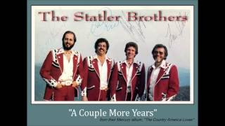 A Couple More Years  by The Statler Brothers YouTube Videos
