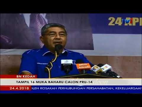 Pru14 Bn Kedah Tampil 16 Muka Baharu Calon Pru14 24 April 2018 Youtube
