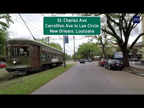 Road Trip #271 - St. Charles Ave - Carrollton Ave to Lee Circle - New Orleans, Louisiana