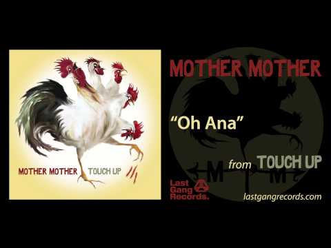 Mother Mother - Oh Ana