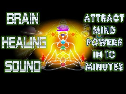 BRAIN HEALING SOUND : ATTRACT MIND POWERS : MEDITATION MANTRA : MUST TRY