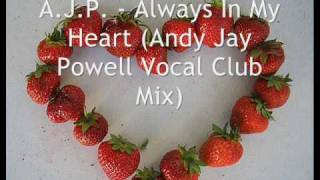 AJP - Always In My Heart (Andy Jay Powell Vocal Club Mix)