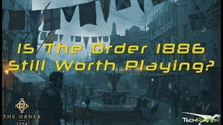 THE ORDER 1886 | Is it Worth Playing in 2018?