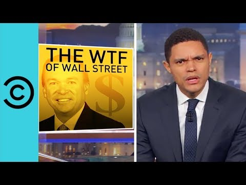 The 'WTF' of Wall Street | The Daily Show