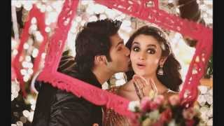 Mein tenu samjhawan - Humpty Sharma Ki Dulhania | Arijit Singh & Shreya Ghoshal