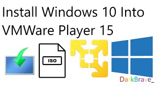 How to Install Windows 10 Into VMWare Player 15