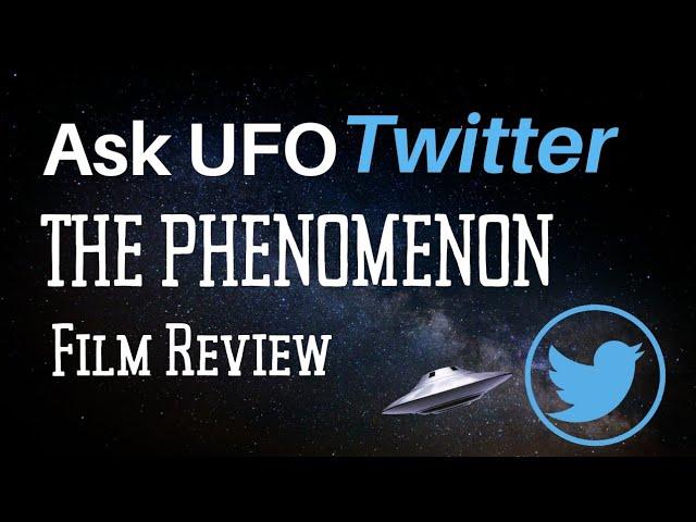 Ask UFO Twitter: The Phenomenon Film Review