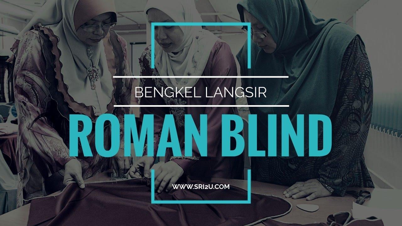Kelas Seni Jahitan Langsir Belajar Roman Blind