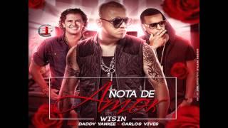 Nota De Amor - Wisin Ft Carlos Vives y Daddy Yankee (Descarga) (Letra) ★ Reggaeton 2015 ★