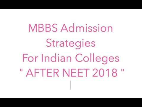 "MBBS Admission Strategies For Indian Colleges- ""AFTER NEET 2018"""