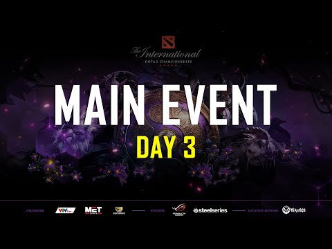 MAIN EVENT DAY 3 | THE INTERNATIONAL 2019 | 500BROS