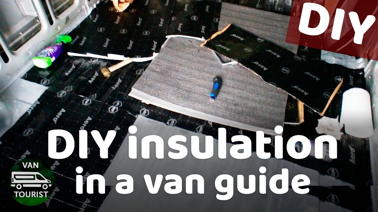 Insulation DIY And Theory In Campervan For Van Conversion Camper Build
