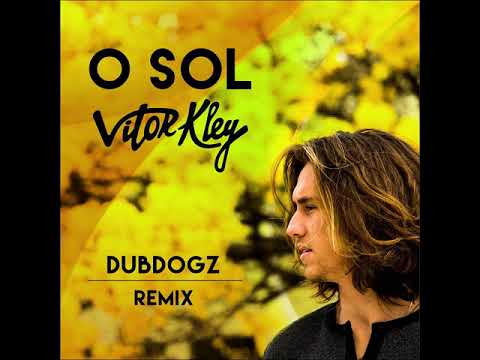 Vitor Kley - O Sol (Dubdogz Remix)
