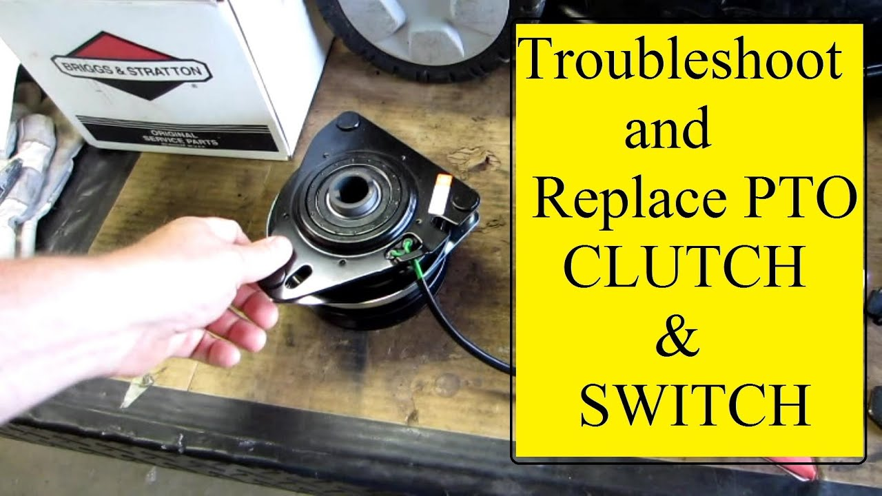 Troubleshoot Replace mower PTO CLUTCH on