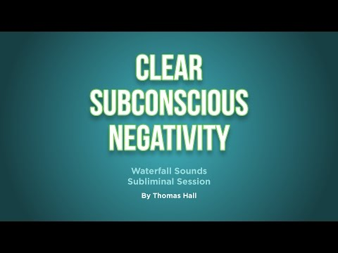 Clear Subconscious Negativity - Waterfall Sounds Subliminal Session - By Thomas Hall