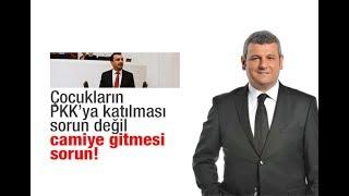 Ersoy DEDE : Çocukların PKK'ya katılması sorun değil camiye gitmesi sorun!
