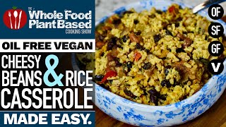 VEGAN CHEESY BEANS & RICE CASSEROLE » the oil free casserole that will BLOW YOUR MIND!