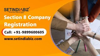 Section 8 Company Registration in India | How to Apply | Eligibility | Explained By Setindiabiz
