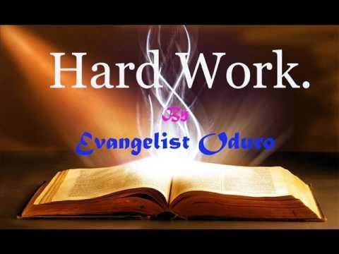 HARD WORK  BY EVANGELIST ODURO