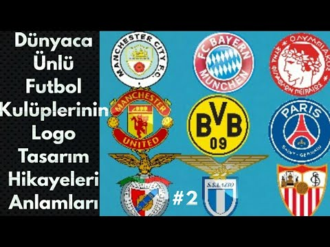 Dünyaca Ünlü Spor / Futbol Kulüplerinin Logo Tasarım Hikayeleri Tarihsel Değişimleri ve Anlamları #2