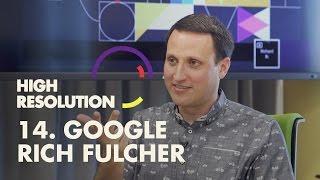 #14: Google Material Design Lead, Rich Fulcher, shares origin story of Google's design vision