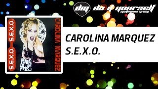 CAROLINA MARQUEZ - S.E.X.O. [Official]