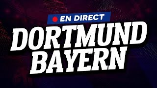 🔴 [ DIRECT / LIVE ] DORTMUND - BAYERN MUNICH // Club House