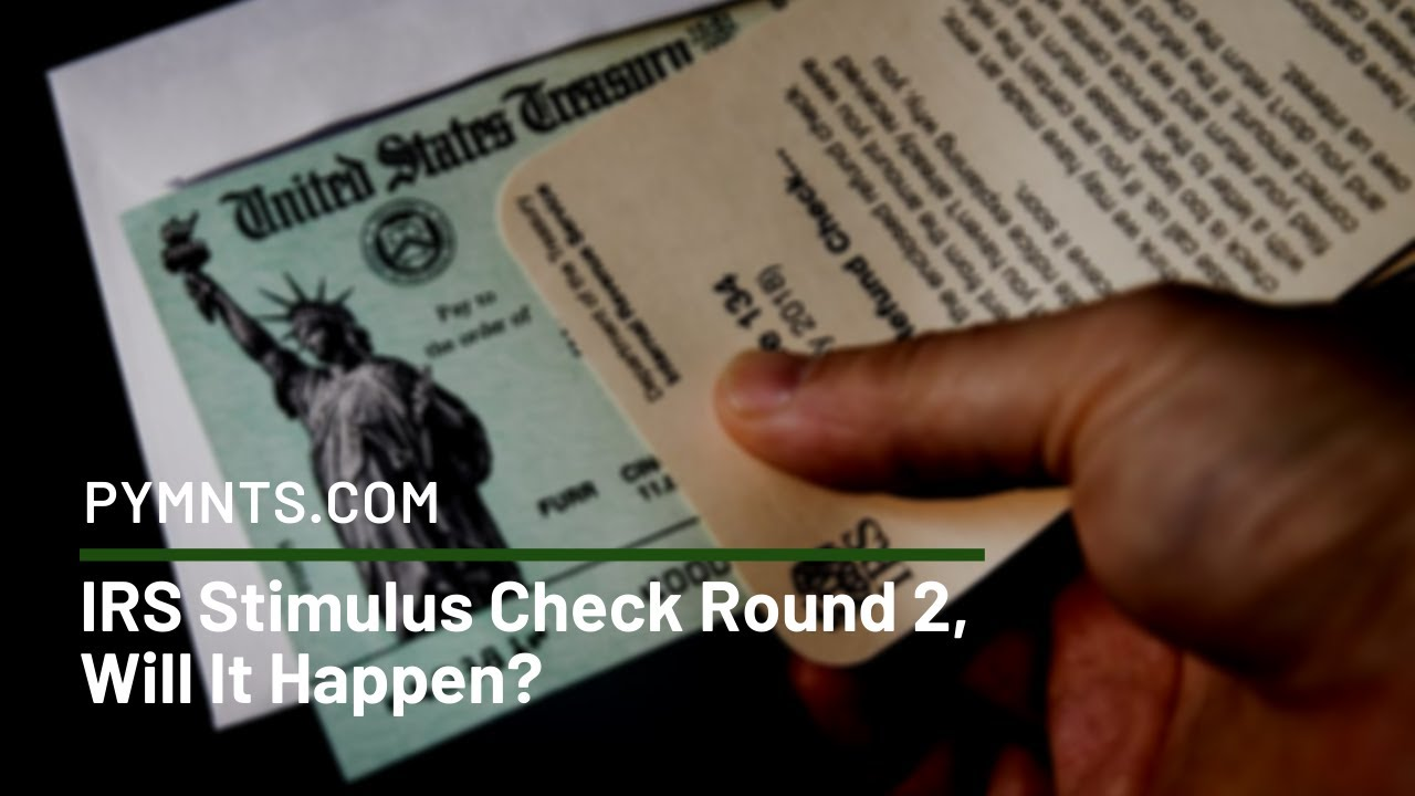 Will A Second Round Of Stimulus Checks Happen Pymnts Com