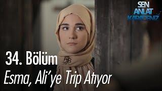 Esma, Ali'ye trip atıyor - Sen Anlat Karadeniz 34. Bölüm