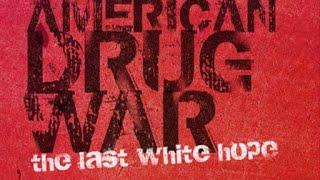 Американская война с наркотиками. Последняя надежда белых. (RUS SUB) (2007)