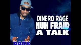 Dinero Rage - Nuh Fraid A Talk - March 2016