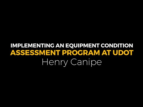 3 - NatEquip16 - Implementing an Equipment Condition Assessment Program at UDOT