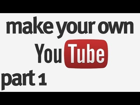 Make Your Own YouTube Part 1 : The Design + Homepage