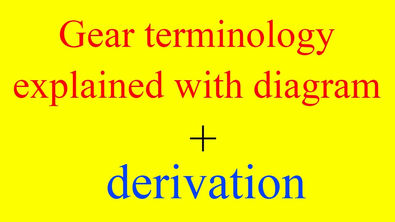 gear terminology- addendum,dedendum,face,flank,diameteral pitch,pich  circle,root,base circle,module